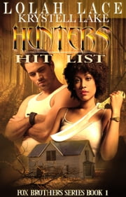 Hunters Hit List - BWWM Interracial Paranormal Vampire Romance ebook by Lolah Lace, Krystell Lake