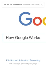 How Google Works ebook by Eric Schmidt,Jonathan Rosenberg