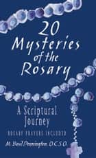 20 Mysteries of the Rosary ebook by Pennington, M. Basil
