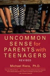 Uncommon Sense for Parents with Teenagers ebook by Michael Riera