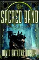 The Sacred Band ebook by David Anthony Durham