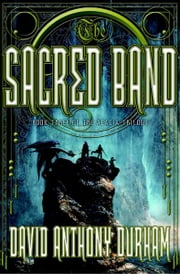 The Sacred Band - The Acacia Trilogy, Book Three ebook by David Anthony Durham
