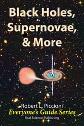 Black Holes, Supernovae & More ebook by Robert Piccioni