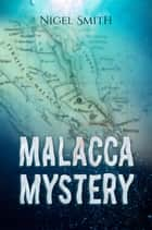 Malacca Mystery ebook by Nigel Smith