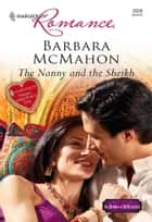 The Nanny and the Sheikh ebook by Barbara McMahon