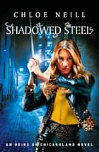 Shadowed Steel ebook by Chloe Neill