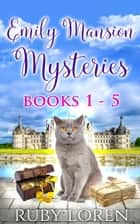 Emily Mansion Old House Mysteries: Books 1 - 5 ebook by Ruby Loren