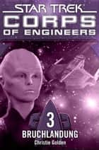 Star Trek - Corps of Engineers 03: Bruchlandung ebook by Christie Golden, Susanne Picard