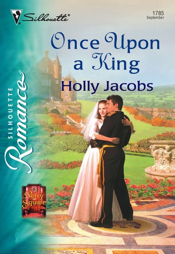 Once Upon a King (Mills & Boon Silhouette) ebook by Holly Jacobs