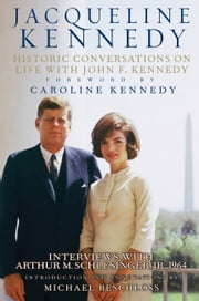 Jacqueline Kennedy - Historic Conversations on Life with John F. Kennedy ebook by Caroline Kennedy