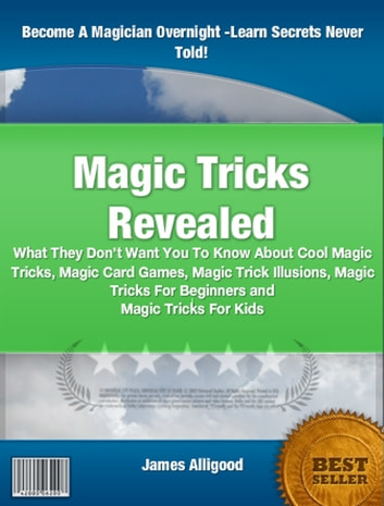 Magic Tricks Revealed ebook by James Alligood