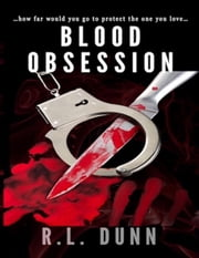 Blood Obsession ebook by R L Dunn
