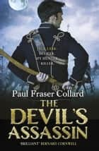 The Devil''s Assassin (Jack Lark, Book 3) - A Bombay-based military adventure of traitors, trust and deceit ebook by Paul Fraser Collard