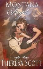 Montana Angel ebook by Theresa Scott