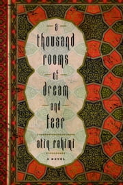 A Thousand Rooms of Dream and Fear ebook by Atiq Rahimi