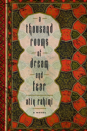 A Thousand Rooms of Dream and Fear - A Novel eBook by Atiq Rahimi