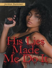 His Lies Made Me Do It ebook by Jordan Summer