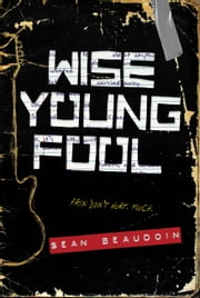 Wise Young Fool ebook by Sean Beaudoin
