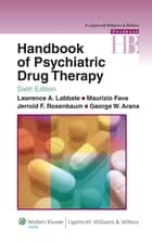 Handbook of Psychiatric Drug Therapy ebook by Lawrence A. Labbate,Maurizio Fava,Jerrold F. Rosenbaum,George W. Arana