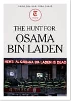 The Hunt for Osama Bin Laden ebook by The New York Times
