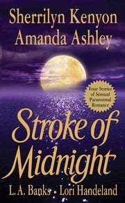 Stroke of Midnight ebook by Sherrilyn Kenyon,Amanda Ashley,L. A. Banks,Lori Handeland