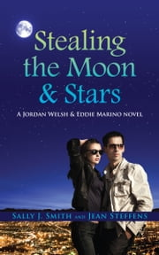 Stealing the Moon & Stars ebook by Sally J. Smith,Jean Steffens