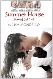 Summer House Series Boxed Set 1-4 - Complete Set ebook by Lisa Mondello