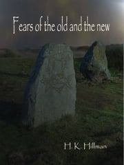 Fears of the Old and the New ebook by H K Hillman