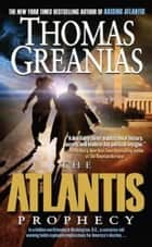The Atlantis Prophecy ebook by Thomas Greanias