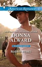 Rodeo Rebel ebook by Donna Alward