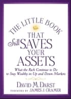 The Little Book that Still Saves Your Assets ebook by David M.  Darst