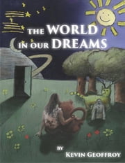 The World in Our Dreams ebook by Kevin Geoffroy
