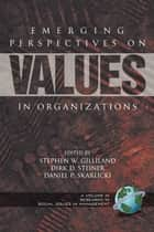 Emerging Perspectives on Values in Organizations ebook by Stephen W. Gilliland,Dirk D. Steiner,Daniel P. Skarlicki