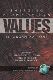Emerging Perspectives on Values in Organizations ebook by Stephen W. Gilliland, Dirk D. Steiner, Daniel P. Skarlicki