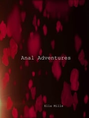 Anal Adventures ebook by Ella Mills