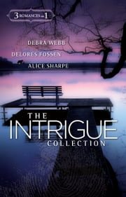 The Intrigue Collection - Colby Lockdown\Shotgun Sheriff\A Baby Between Them ebook by Debra Webb, Delores Fossen, Alice Sharpe