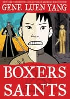 Boxers & Saints ebook by Gene Luen Yang, Lark Pien