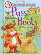 Puss in Boots and Other Stories ebook by Miles Kelly