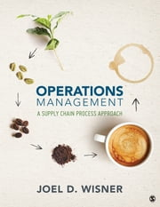 Operations Management - A Supply Chain Process Approach ebook by Joel D. Wisner