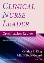 Clinical Nurse Leader Certification Review, Second Edition ebook by