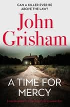 A Time for Mercy - John Grisham's Latest No. 1 Bestseller ebook by