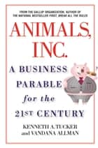 Animals Inc. ebook by Vandana Allman,Kenneth A. Tucker