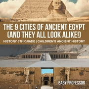 The 9 Cities of Ancient Egypt (And They All Look Alike!) - History 5th Grade | Children"|180|180|?|1eb634b0e5a57cedaff27307811d9e90|False|UNLIKELY|0.3470667898654938