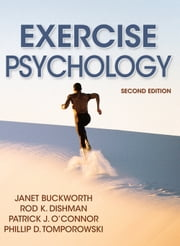 Exercise Psychology, Second Edition ebook by Janet Buckworth,Rod Dishman,Patrick O'Connor,Phillip Tomporowski