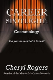 Career Spotlight: Cosmetology ebook by Kobo.Web.Store.Products.Fields.ContributorFieldViewModel