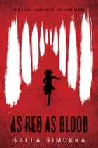As Red as Blood ebook by Salla Simukka, Owen Frederick Witesman