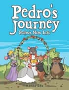 Pedro's Journey - Pedro's New Life ebook by Wanda Reu