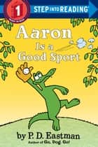 Aaron is a Good Sport ebook by P.D. Eastman