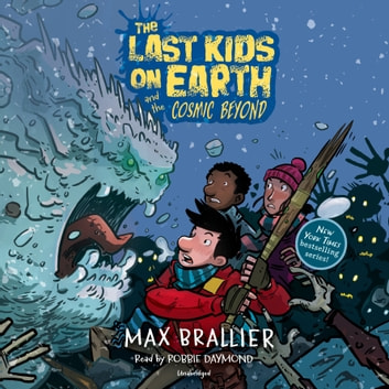 The Last Kids on Earth and the Cosmic Beyond audiobook by Max Brallier