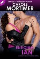 Enticing Ian (Knight Security 5) eBook by Carole Mortimer